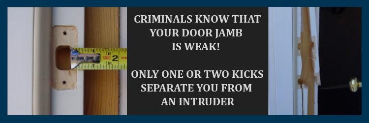 The weakest part of a door is the door jamb